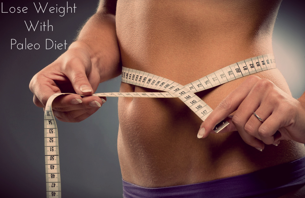 Here Is How You Gain Health And Lose Weight With Paleo Diet